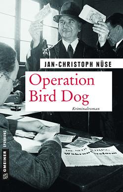 Operation Bird Dog von Nüse,  Jan-Christoph