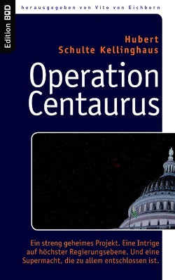 Operation Centaurus von Eichborn,  Vito von, Schulte Kellinghaus,  Hubert