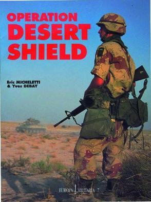 Operation Desert Shield von Debay,  Yves, Micheletti,  Eric