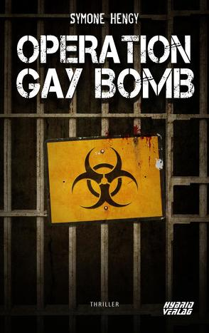 Operation Gay Bomb von Hengy,  Symone