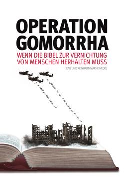 Operation Gomorrha von Marheinecke,  Jens, Marheinecke,  Reinhard