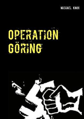 Operation Göring von Knox,  Michael