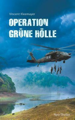 Operation grüne Hölle von Kleemayer,  Vincent