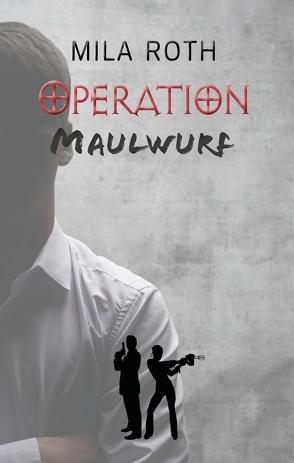 Operation Maulwurf von Roth,  Mila