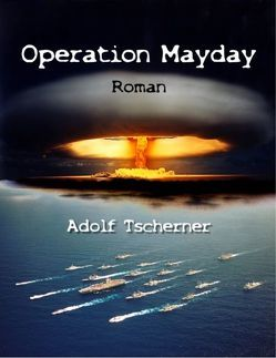 Operation Mayday von Tscherner,  Adolf