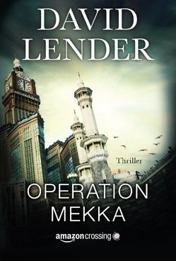 Operation Mekka von Lender,  David, Schwantke,  Magali