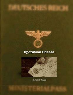 Operation Odessa von Schulz,  Dieter E.