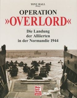 Operation »Overlord« von Hall,  Tony