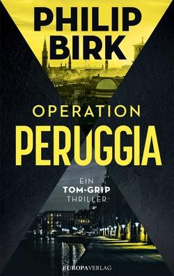 Operation Peruggia von Birk,  Philip, Gloßmann,  Erik