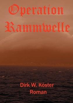Operation Rammwelle von Köster,  Dirk