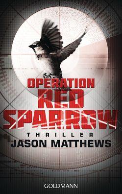 Operation Red Sparrow von Benthack,  Michael, Matthews,  Jason