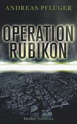 Operation Rubikon von Pflüger,  Andreas