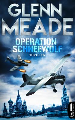 Operation Schneewolf von Meade,  Glenn, Thon,  Wolfgang