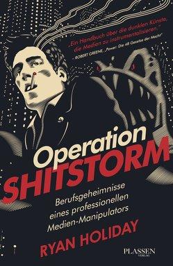 Operation Shitstorm von Holiday,  Ryan, Kleinau,  Tilmann