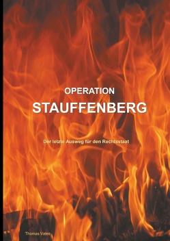 Operation Stauffenberg von Vates,  Thomas