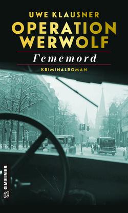 Operation Werwolf – Fememord von Klausner,  Uwe