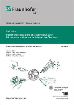 Operationalisierung und Charakterisierung der Flächeninanspruchnahme im Rahmen der Ökobilanz. von Bös,  Ulrike, Hauser,  Gerd, Mehra,  Schew-Ram, Sedlbauer,  Klaus
