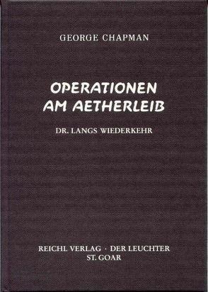 Operationen im Ätherleib von Chapman,  George, Meier-Linke,  Ursula, Rumänien,  Anna von