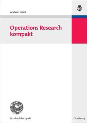 Operations Research kompakt von Sauer,  Michael