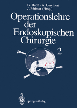 Operationslehre der Endoskopischen Chirurgie von Bueß,  Gerhard F., Bueß,  M., Cuschieri,  Sir Alfred, Perissat,  J.