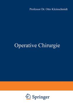 Operative Chirurgie von Kleinschmidt,  Otto