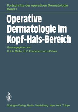 Operative Dermatologie im Kopf-Hals-Bereich von Friederich,  H.C., Müller,  R.P.A., Petres,  J.