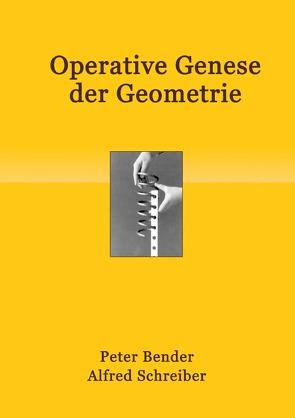 Operative Genese der Geometrie von Bender,  Peter, Schreiber,  Alfred