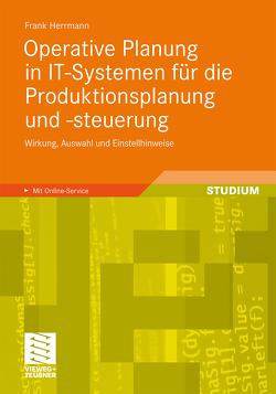 Operative Planung in IT-Systemen für die Produktionsplanung und -steuerung von Herrmann,  Frank