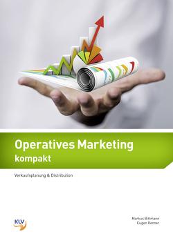 Operatives Marketing von Bittmann,  Markus, Renner,  Eugen