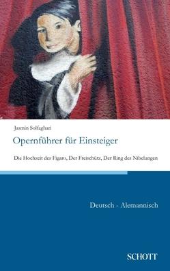 Opernführer für Einsteiger von Solfaghari,  Jasmin, Sütterlin,  Claudia