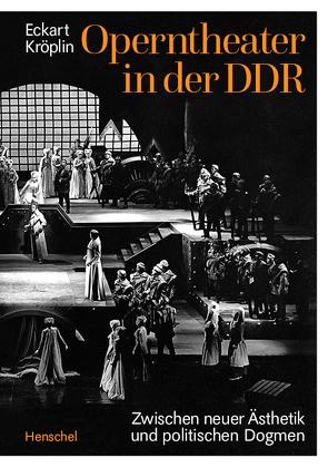Operntheater in der DDR von Kröplin,  Eckart