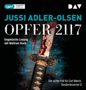Opfer 2117. Der achte Fall für Carl Mørck, Sonderdezernat Q von Adler-Olsen,  Jussi, Koch,  Wolfram, Thiess,  Hannes