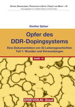 Opfer des DDR-Dopingsystems. Teil 1 von Spitzer,  Giselher