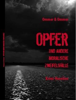 OPFER und andere moralische Zweifelsfälle von Ommer,  Henner, Ommer,  Josette