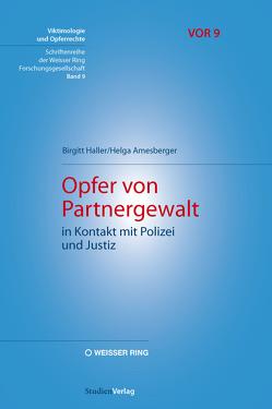 Opfer von Partnergewalt in Kontakt mit Polizei und Justiz von Amesberger,  Helga, Haller,  Birgitt