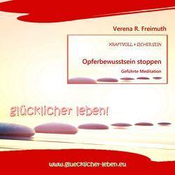Opferbewusstsein stoppen von Freimuth,  Verena