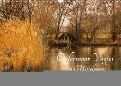 Opfermoor Vogtei am Mittelpunkt Deutschlands (Wandkalender 2019 DIN A3 quer) von Karmrodt,  Uwe