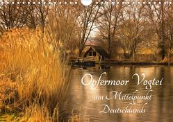Opfermoor Vogtei am Mittelpunkt Deutschlands (Wandkalender 2021 DIN A4 quer) von Karmrodt,  Uwe