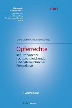 Opferrechte in europäischer, rechtsvergleichender und österreichischer Perspektive von Jesionek,  Udo, Sautner,  Lyane