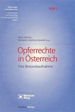 Opferrechte in Österreich von Dearing,  Albin, Löschnig-Gspandl,  Marianne