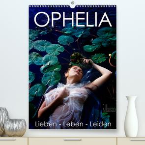 OPHELIA, Lieben – Leben – Leiden (Premium, hochwertiger DIN A2 Wandkalender 2021, Kunstdruck in Hochglanz) von Allgaier - www.ullision.com,  Ulrich