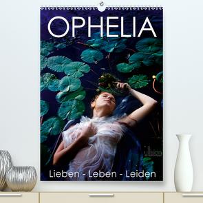 Ophelia, Lieben – Leben – Leiden (Premium, hochwertiger DIN A2 Wandkalender 2020, Kunstdruck in Hochglanz) von Allgaier (ullision),  Ulrich
