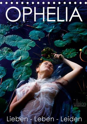 Ophelia, Lieben – Leben – Leiden (Tischkalender 2020 DIN A5 hoch) von Allgaier (ullision),  Ulrich