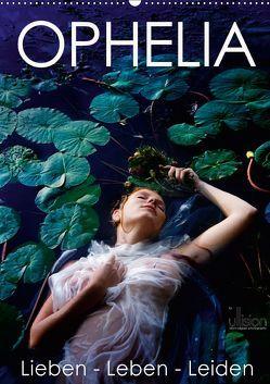 Ophelia, Lieben – Leben – Leiden (Wandkalender 2019 DIN A2 hoch) von Allgaier (ullision),  Ulrich