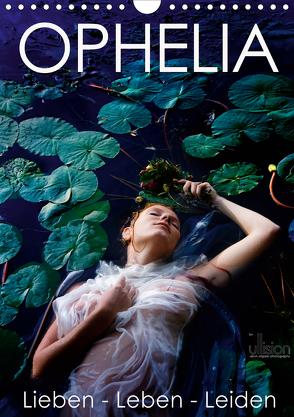 Ophelia, Lieben – Leben – Leiden (Wandkalender 2020 DIN A4 hoch) von Allgaier (ullision),  Ulrich