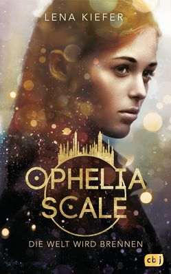 Ophelia Scale – Die Welt wird brennen von Kiefer,  Lena