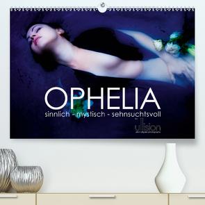 OPHELIA, sinnlich – mystisch – sehnsuchtsvoll (Premium, hochwertiger DIN A2 Wandkalender 2020, Kunstdruck in Hochglanz) von Allgaier (ullision),  Ulrich