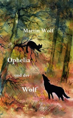 Ophelia und der Wolf von Wolf,  Martin