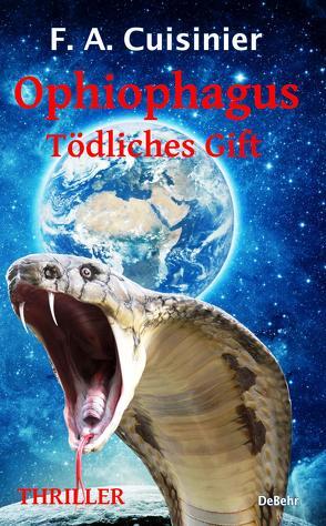 Ophiophagus – Tödliches Gift – Thriller von F. A.,  Cuisinier