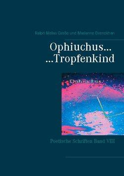 Ophiuchus Tropfenkind von Drenckhan,  Marianne, Große,  Ralph Melas